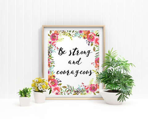 Wall Art Be Strong And Courageous Digital Print Be Strong And Courageous Poster Art Be Strong And Courageous Wall Art Print Be Strong And - Digital Download