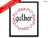 Gather Print, Beautiful Wall Art with Frame and Canvas options available Kitchen Decor