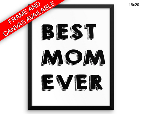 Best Mom Ever Print, Beautiful Wall Art with Frame and Canvas options available Home Decor