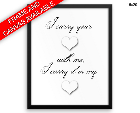 I Carry Your Heart Print, Beautiful Wall Art with Frame and Canvas options available  Decor
