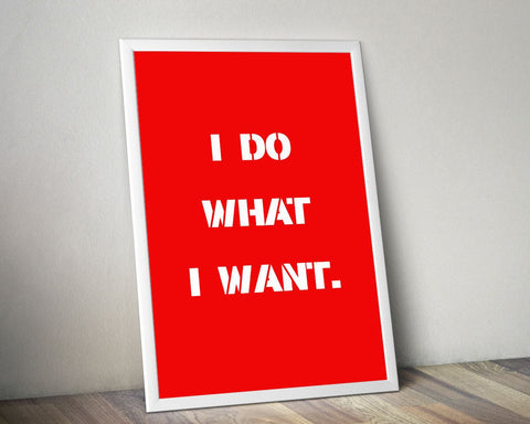Wall Art I Do What I Want Digital Print I Do What I Want Poster Art I Do What I Want Wall Art Print I Do What I Want  Wall Decor I Do What I - Digital Download