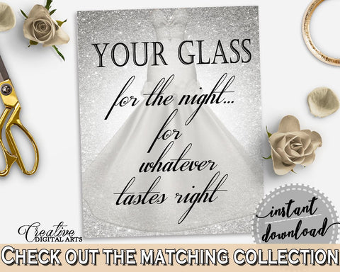 Your Glass For The Night Sign in Silver Wedding Dress Bridal Shower Silver And White Theme, here's your glass, paper supplies - C0CS5 - Digital Product