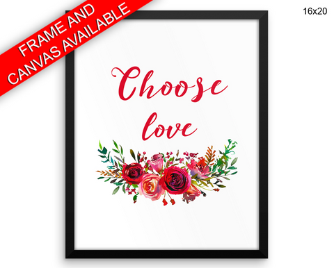 Choose Love Print, Beautiful Wall Art with Frame and Canvas options available Home Decor