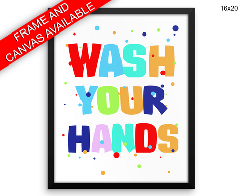 Wash Your Hands Print, Beautiful Wall Art with Frame and Canvas options available Bathroom Decor