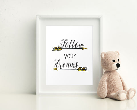 Wall Art Follow Your Dreams Digital Print Follow Your Dreams Poster Art Follow Your Dreams Wall Art Print Follow Your Dreams  Wall Decor - Digital Download