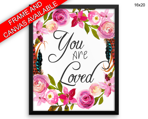 You Are Loved Print, Beautiful Wall Art with Frame and Canvas options available Inspirational Decor