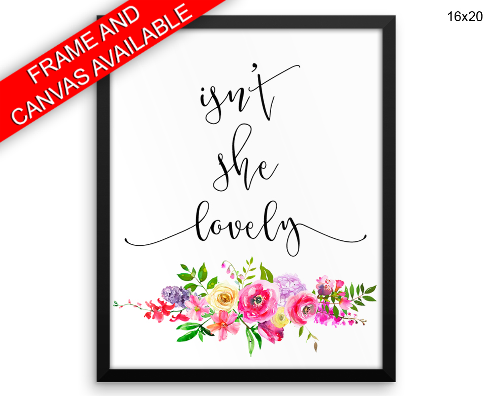 Isnt She Lovely Print, Beautiful Wall Art with Frame and Canvas options available Kids Room Decor