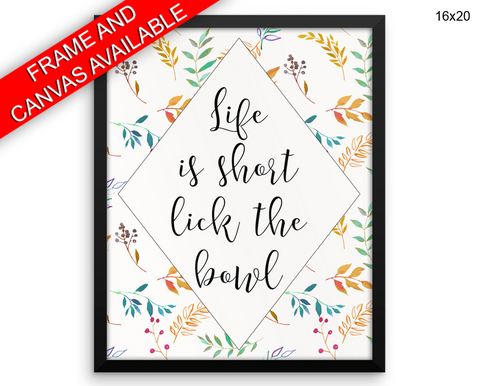 Life Is Short Print, Beautiful Wall Art with Frame and Canvas options available Kitchen Decor