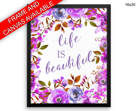 Life Is Beautiful Print, Beautiful Wall Art with Frame and Canvas options available Home Decor