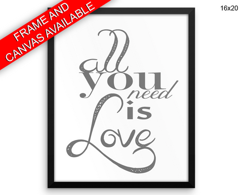 All You Need Is Love Print, Beautiful Wall Art with Frame and Canvas options available Typography