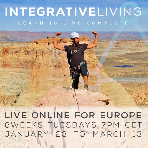 2018 - 01/23 - 3/13 - INTEGRATIVE LIVING 8-WEEK LIVE ONLINE COURSE FOR EUROPEAN TIME ZONES