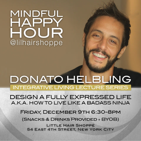 2016 - 12/09/16 - Mindful Happy Hour: Design a fully expressed life Lecture - INTEGRATIVE LIVING LECTURE SERIES
