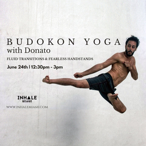 2017 - 06/24 - 12:30-3PM - BDK YOGA: FLUID TRANSITIONS & FEARLESS HANDSTANDS @INHALE MIAMI