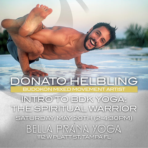 2017 - 05/20 - 2-4:30PM - Intro To Budokon Yoga: the Spiritual Warrior @Bella Prana, Tampa FL