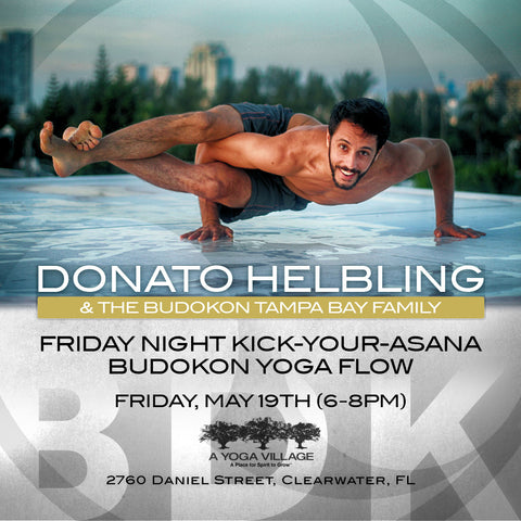 2017 - 05/19 - 6-8PM - Kick-Your-Asana Budokon Yoga Flow with Donato Helbling @A YOGA VILLAGE, Clearwater FL