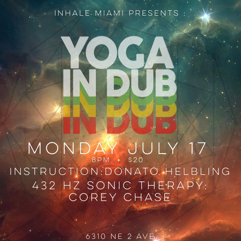 2017 - 07/17 - 8PM - YOGA IN DUB @INHALE MIAMI