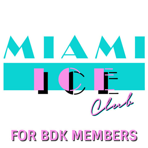 MIAMI ICE CLUB MEMBERSHIP - BDK MEMBERS
