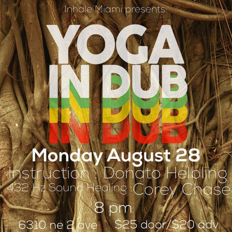 2017 - 08/28 - 8PM - YOGA IN DUB @INHALE MIAMI
