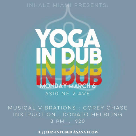 2017 - 03/06 - 8PM - YOGA IN DUB @INHALE MIAMI