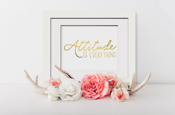 Attitude is Everything - Print with frame