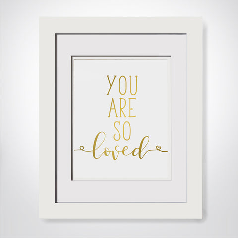 You Are So Loved - Print with frame