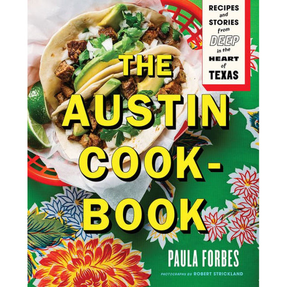 The Austin Cookbook by Paula Forbes