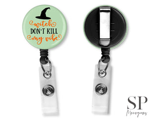 Witch Don't Kill My Vibe Retractable Badge Reel
