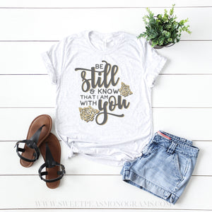 Be Still and Know That I am With You Graphic Tee