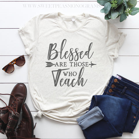 Blessed Are Those Who Teach Graphic Tee