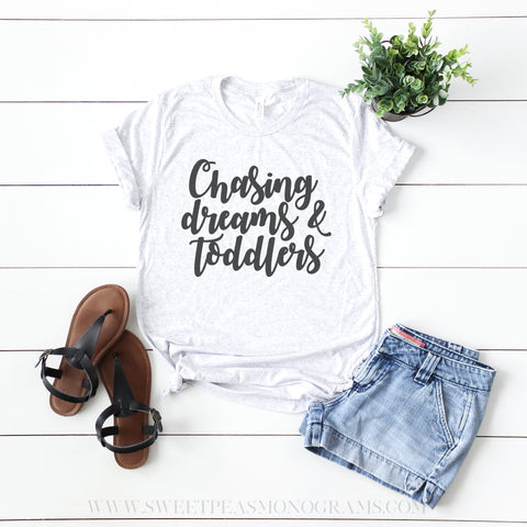 Chasing Dreams & Toddlers Graphic Tee