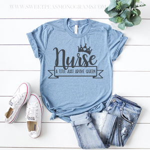 Nurse - A Title Above Queen Graphic Tee