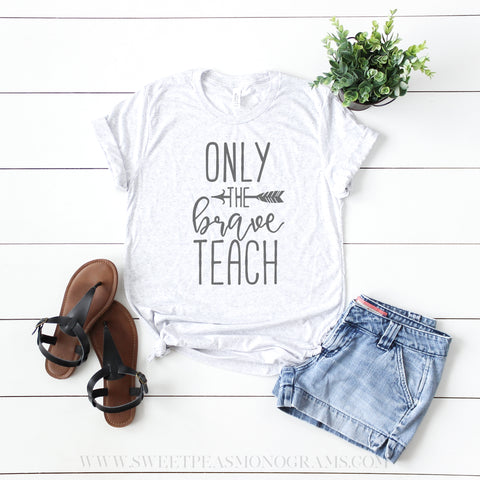 Only the Brave Teach Graphic Tee