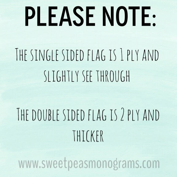 Please note: Single and double sided flag