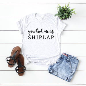 You Had Me At Shiplap Graphic Tee