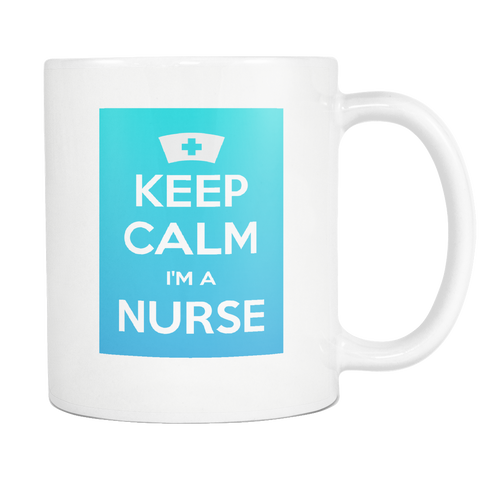 Keep Calm I'm A Nurse - Custom Mug