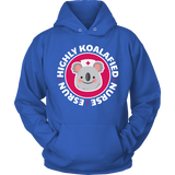 Highly Koalafied Nurse - Custom Hoodie
