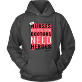 Nurses Because Even Doctors Need Heroes - Custom Hoodie