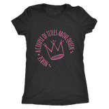 Nurse A Couple Of Titles Above Queen - Custom Shirt