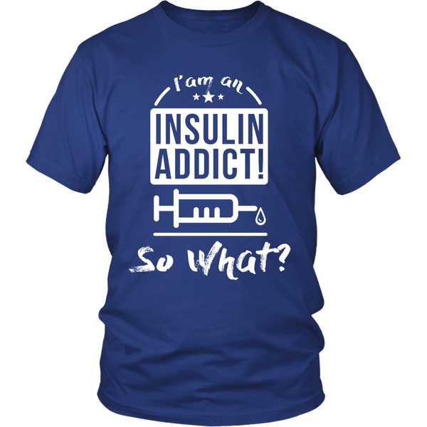 Insulin Addict, So What? - Limited Edition Shirt 121200