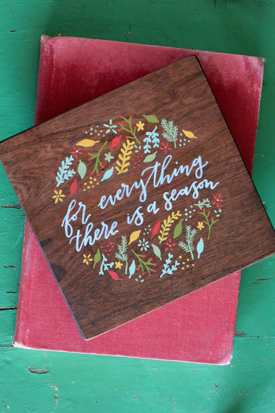For Everything There Is A Season // Hand Lettered Wood Sign