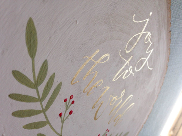 Joy to the World // Hand Painted Wood Slice // Christmas Decor