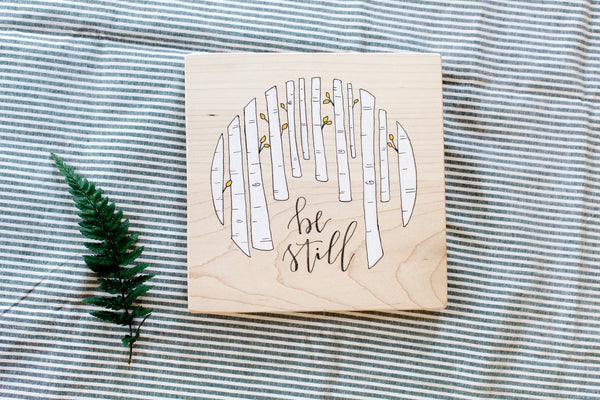 Be Still // Raw Wood Sign