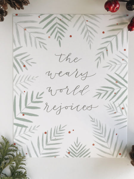 Print- The Weary World Rejoices- Christmas 8x10