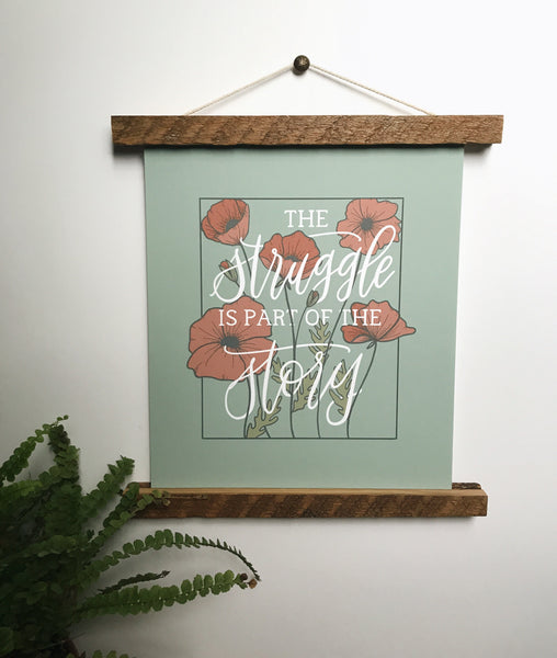 Print- The Struggle Is Part Of The Story- 8x10