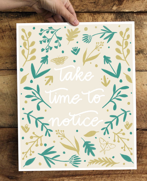 PRINT- Take Time To Notice- 8x10