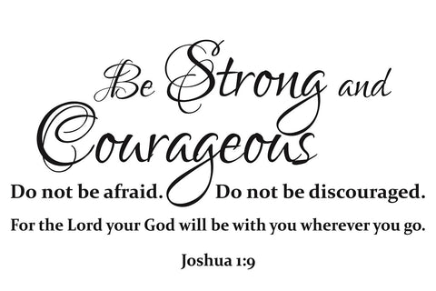 Be Strong and Courageous - Wall Stickers