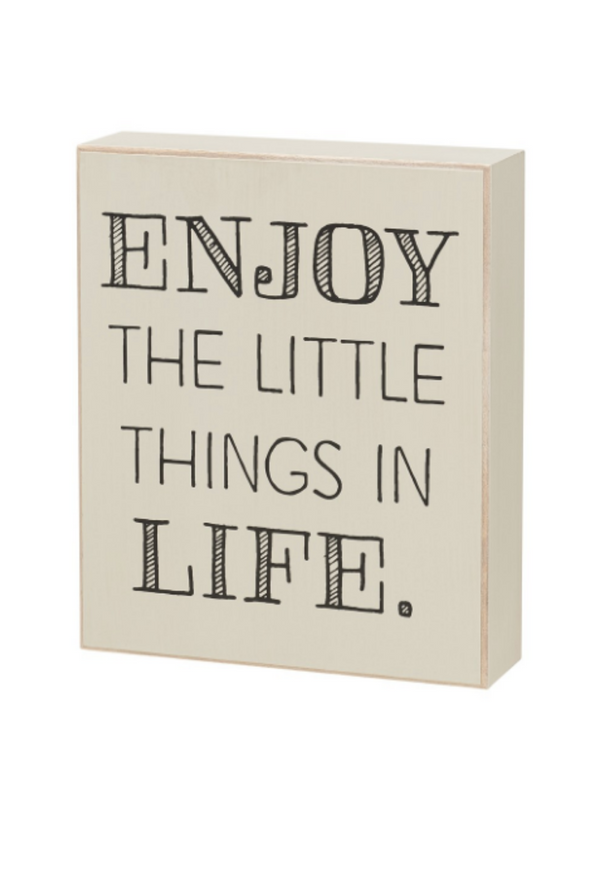Enjoy The Little Things Box Sign