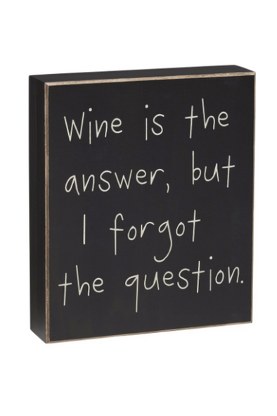 Wine is The Answer Box Sign