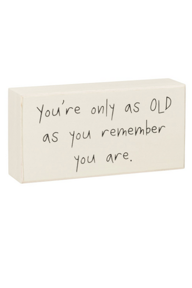 Old as You Remember Box Sign