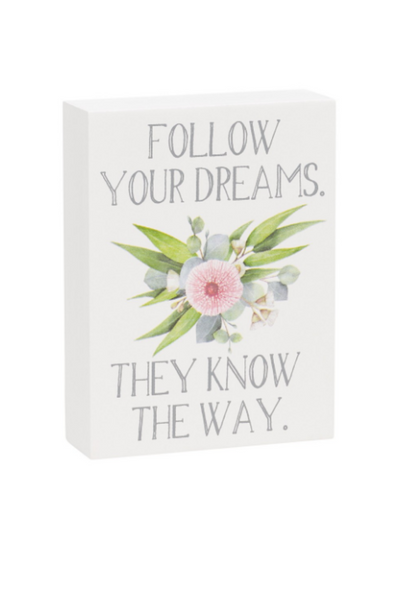 Follow Your Dreams Block Sign
